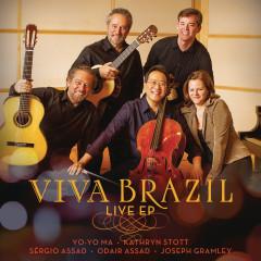 Viva Brazil Live EP - Yo-Yo Ma, Kathryn Stott, Sergio Assad, Odair Assad, Joseph Gramley