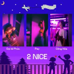 2 Nice