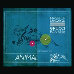 Animal - Mash Up International, Gnucci Banana
