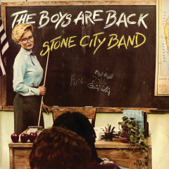 The Boys Are Back - Stone City Band