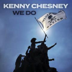 We Do - Kenny Chesney