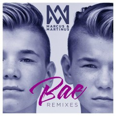 Bae (Remixes) - Marcus & Martinus