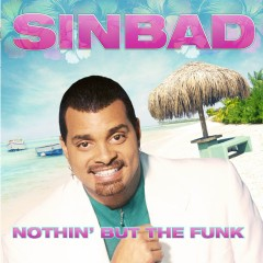 Nothin' But The Funk - Sinbad
