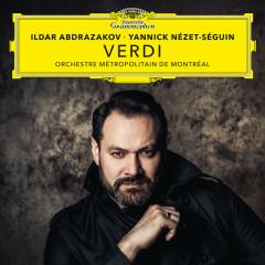 Verdi - Ildar Abdrazakov, Chœur Métropolitain, Orchestre Métropolitain de Montreál, Yannick Nézet-Séguin