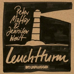 Leuchtturm (MTV Unplugged) - Peter Maffay,Jennifer Weist