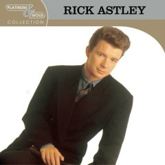 Platinum & Gold Collection - Rick Astley