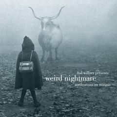 Hal Willner Presents Weird Nightmare: Meditations On Mingus