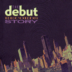 The Debut Records Story - Various Artists