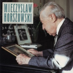J.S. Bach: English Suite No. 5 / Chopin: Two Nocturnes / Beethoven: Sonata Op. 10, No. 2 - Mieczyslaw Horszowski