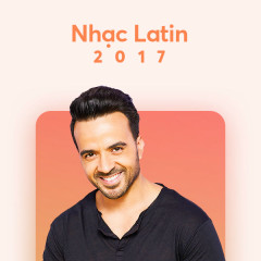 US-UK Nhạc Latin Nổi Bật 2017 - Various Artists