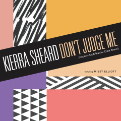 Don't Judge Me (Country Club Martini Crew Remix) - Kierra Sheard, Missy Elliott
