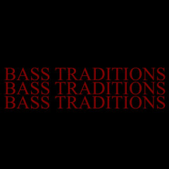 Bass Traditions (Single)