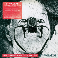 Life's Hard And Then You Die (Deluxe Edition) - It's Immaterial