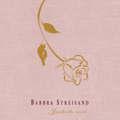 Just For The Record... - Barbra Streisand