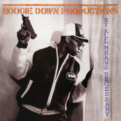 By All Means Necessary (Expanded Edition) - Boogie Down Productions