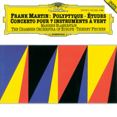 Martin: Concerto For 7 Wind Instruments (1949); Polyptyque pour violon solo et deux petits orchestres à cordes (1972-73); Études pour orchestre à cordes (1955-56) - Marieke Blankestijn, Chamber Orchestra Of Europe, Thierry Fischer