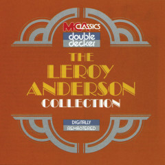 The Leroy Anderson Collection - Leroy Anderson