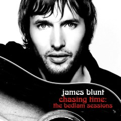 Chasing Time: The Bedlam Sessions - James Blunt