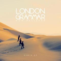 Non Believer (Remixes) - London Grammar