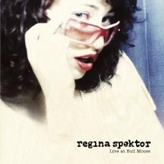 Live at Bull Moose EP - Regina Spektor