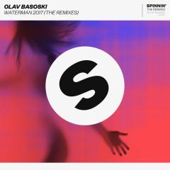 Waterman 2017 (feat. Spyder) [The Remixes] - Olav Basoski, Spyder