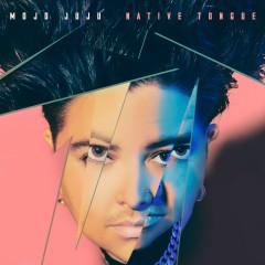 Native Tongue - Mojo Juju