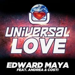 Universal Love (feat. Andrea & Costi) (Beatport Version) - Edward Maya, Andrea, Costi