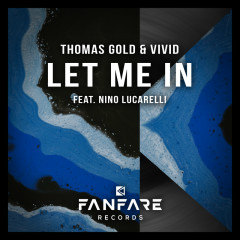 Let Me In - Thomas Gold, ViViD, Nino Lucarelli