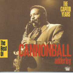The Best Of Capitol Years - Cannonball Adderley Quintet