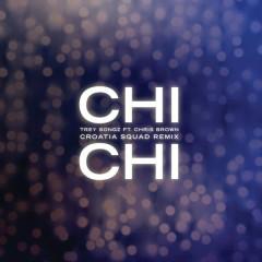Chi Chi (Croatia Squad Remix) - Trey Songz