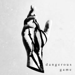 Dangerous Game (Single)