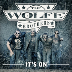 It's On - The Wolfe Brothers