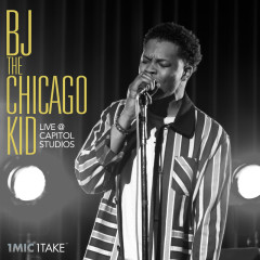 1 Mic 1 Take (Live At Capitol Studios) - BJ The Chicago Kid