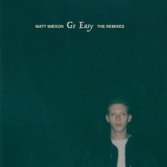 Go Easy (The Remixes) - Matt Maeson