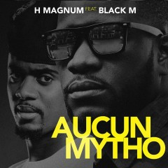 Aucun mytho (feat. Black M) - H Magnum, Black M