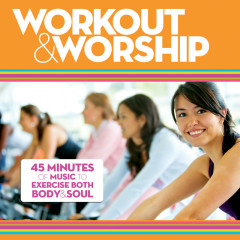 Workout & Worship - Various Artists