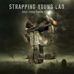 1994 - 2006 Chaos Years (Best Of) - Strapping Young Lad
