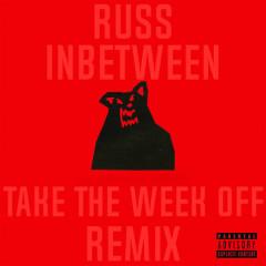 Inbetween (Take The Week Off Remix)