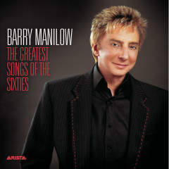 The Greatest Songs Of The Sixties - Barry Manilow