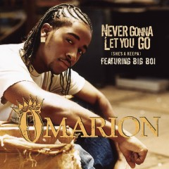 Never Gonna Let You Go (She's A Keepa) (featuring Big Boi) - Omarion
