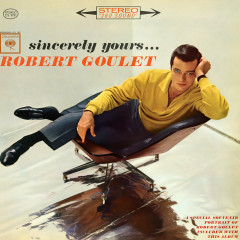 Sincerely Yours - Robert Goulet