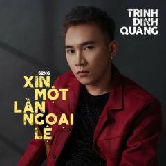 Xin Một Lần Ngoại Lệ (Cover) (Single) - Trịnh Đình Quang