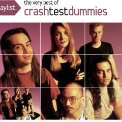 Playlist: The Very Best Of Crash Test Dummies - Crash Test Dummies