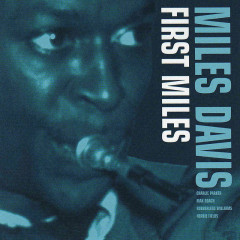 First Miles (Reissue - Bonus Tracks) - Miles Davis, Charlie Parker, Max Roach, Rubberlegs Williams, Herbie Fields