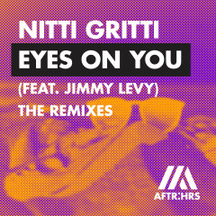 Eyes On You (feat. Jimmy Levy) [The Remixes] - Nitti Gritti, Jimmy Levy