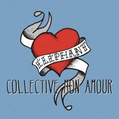 Collective mon amour (Radio version) - Éléphant