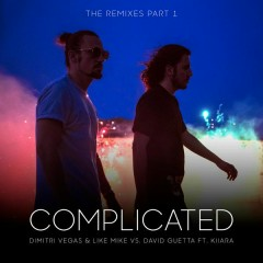Complicated (The Remixes Part 1) - Dimitri Vegas & Like Mike