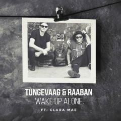 Wake Up Alone - Tungevaag, Raaban, Clara Mae
