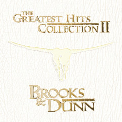 The Greatest Hits Collection II - Brooks & Dunn