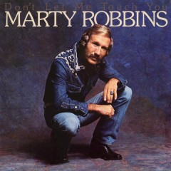 Don't Let Me Touch You - Marty Robbins